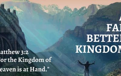 A Far Better Kingdom