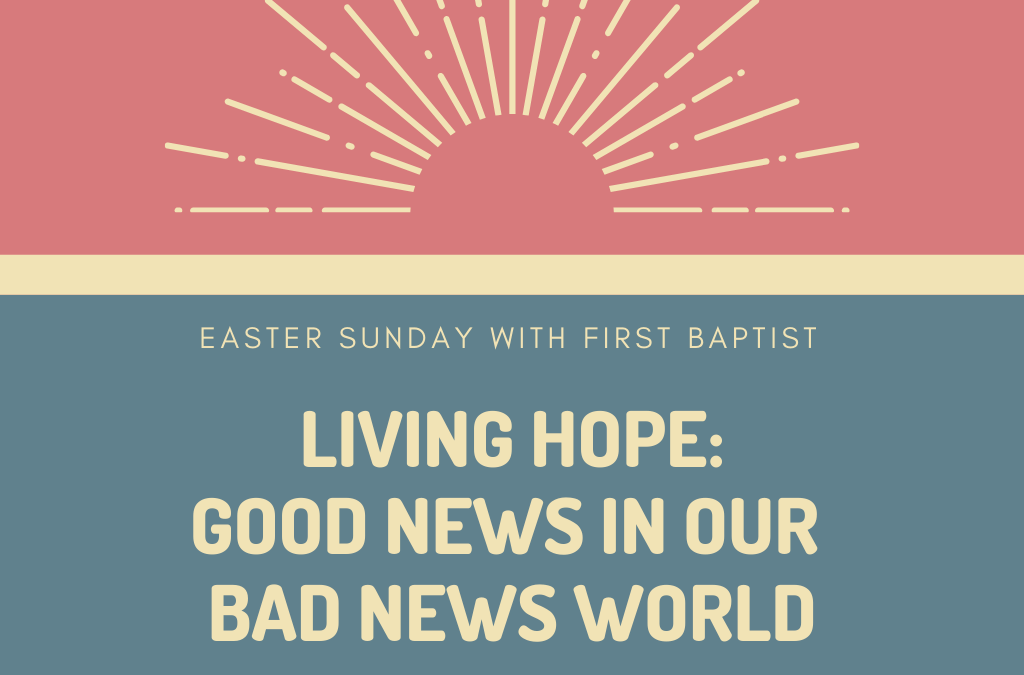 Living Hope: Good News in Our Bad News World