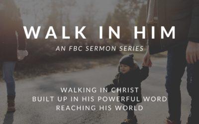 Walk In Him