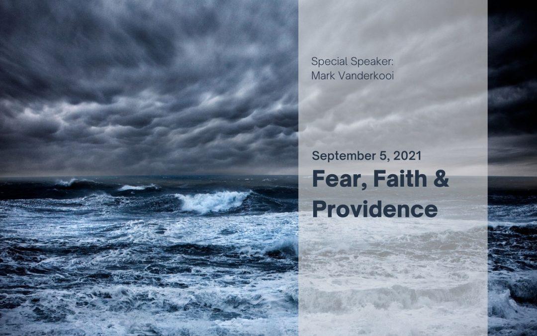 Fear, Faith & Providence